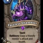 【ハースストン】TOG新カード「Faceless Shambler」を見た反応は?⇒『味方のスタッツだけコピーするタウント持ちか』